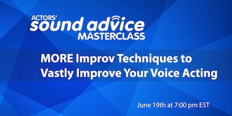 MORE Improv Techniques To Vastly Improve Your Voice Acting Tickets