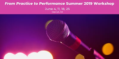 From Practice to Performance Summer Workshop 2019