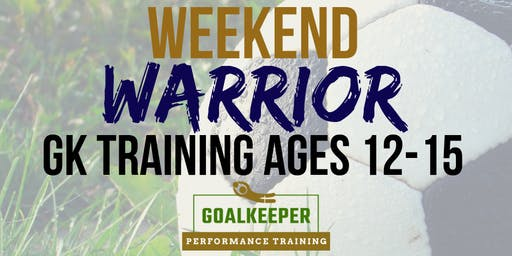 GKPT Weekend Warrior Training Ages 12-15 (4 Day)