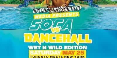 Soca vs Dancehall - Wet n Wild