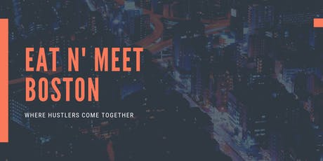 Eat N' Meet - Boston tickets