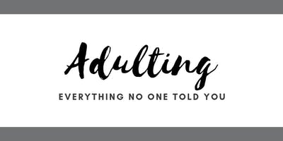 Adulting 101: Everything No One Told You