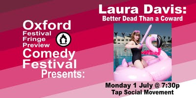 Laura Davis:Better Dead Than a Coward at the Oxford Comedy Festival