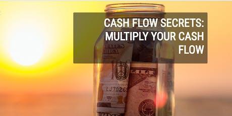 M+F CASH FLOW SECRETS: Multiply Your Cash Flow tickets
