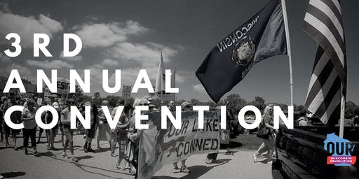 Our Wisconsin Revolution's 3rd Annual Convention