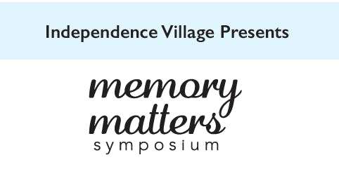 Independence Village of Avon Lake Memory Matters Symposium