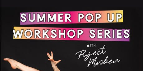 Summer Pop Up Dance Workshops with Project Moshen tickets