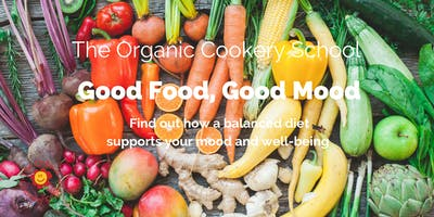 Good Food, Good Mood - with The Organic Cookery School (multiple days/times)