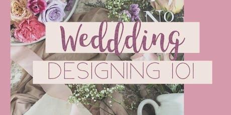 WEDDING DESIGNING 101 tickets