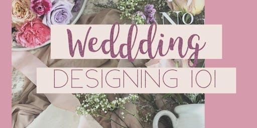 WEDDING DESIGNING 101