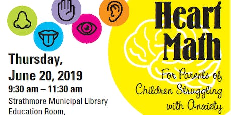 Heart Math: For Parents of Children Struggling with Anxiety tickets
