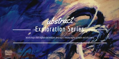 Art Lab| Abstract Exploration Workshops