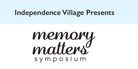 Independence Village of Midland Memory Matters Symposium