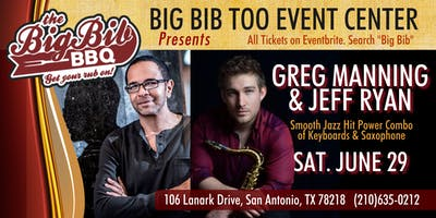 Smooth Jazz Hit Power Combo Greg Manning & Jeff Ryan at The Big Bib Too!