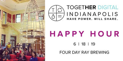 TogetherDigital Indianapolis June Members Only Meetup: Happy Hour