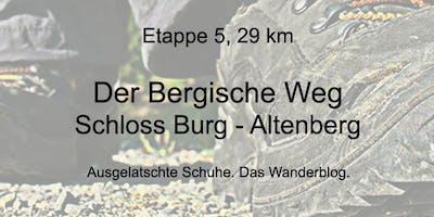 Wanderung auf dem Bergischen Weg - Etappe 5: Von Burg bis Altenberg (29 km)