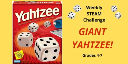 Weekly STEAM Challenge- GIANT YAHTZEE!