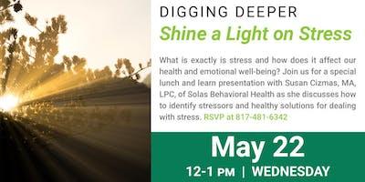 Digging Deeper | Shine a Light on Stress