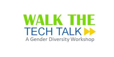 Walk the Tech Talk: A Gender Diversity Workshop