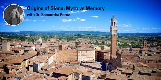 Origins of Siena: Myth vs Memory