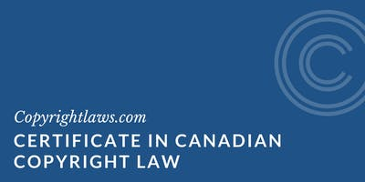 2019-2020 Certificate in Canadian Copyright Law (Begins 14 Oct 2019)