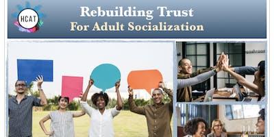 Rebuilding Trust for ***** Socialization