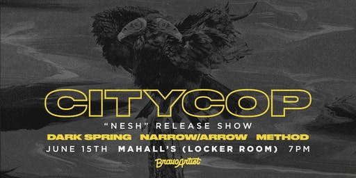"CityCop ""Nesh"" release show"
