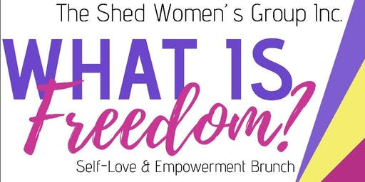 What is Freedom? Self-Love and Empowerment Brunch