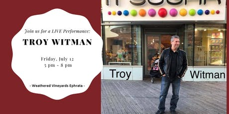 Troy Witman LIVE at Weathered Vineyards Ephrata tickets