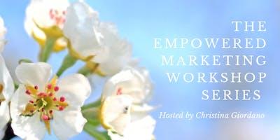 The Empowered Marketing Workshop Series - 4th Thursdays