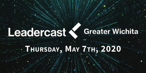 Leadercast Greater Wichita 2020