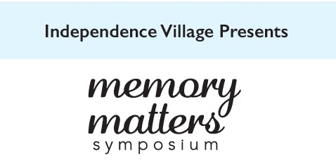 Independence Village of Grand Ledge Memory Matters Symposium