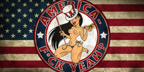 "Nasty Canasta's 9th Annual ""America - F*ck Yeah?"" tickets"