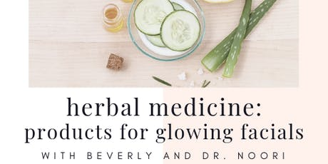 Herbal Medicine Class - Glowing Facials tickets