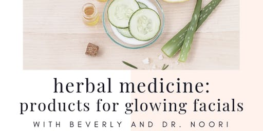 Herbal Medicine Class - Glowing Facials