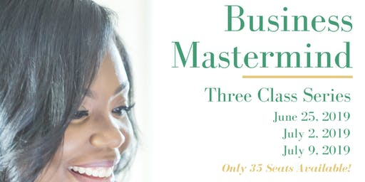 Business Mastermind: Three Class Series