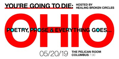 You're Going to Die: Poetry, Prose & Everything Goes - OHIO
