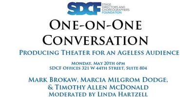 "One-on-One Conversation:  ""Producing Theater for an Ageless Audience"","