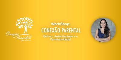 CONEXÃO PARENTAL: Entre o Autoritarismo e a Permissividade