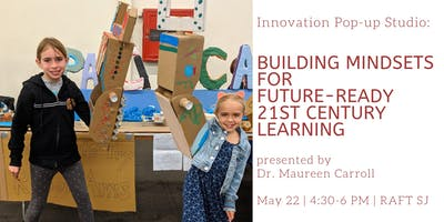 Innovation Pop-up: Mindsets for Future-Ready 21st Century Learning