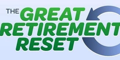 Great Retirement Reset - Did you make one of these retirement mistakes?