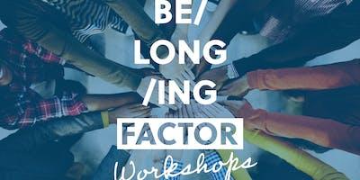 Belonging Factor Workshop - Building Better Leaders and Better Results