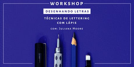 Desenhando Letras - Workshop de Lettering ingressos