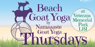 Beach Goat Yoga LBI Thursday 10am: Namaaaste Goat Yoga
