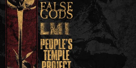 False Gods, LMI, People's Temple Project, Bad Bone tickets