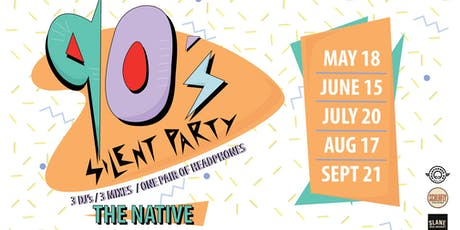 Silent Party: 90's Edition at The Native tickets