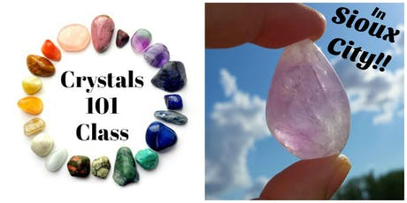 Crystals 101 Class ~ Sioux City tickets