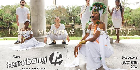 Lady Moon & the Eclipse w/ TerraBANG tickets