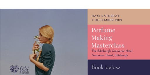 Design your own perfume masterclass - Edinburgh Saturday 7 December at 11am