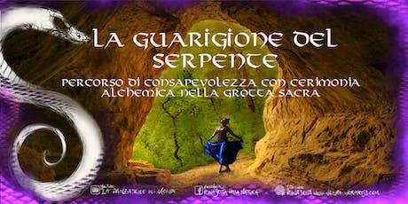 LA GUARIGIONE DEL SERPENTE,Percorso di Consapevolezza e Cerimonia Alchemica biglietti